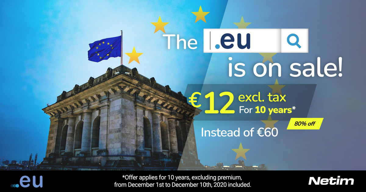 Your .eu, .ею and .ευ extensions at €12 only for 10 years (from December 1st to 10th)!