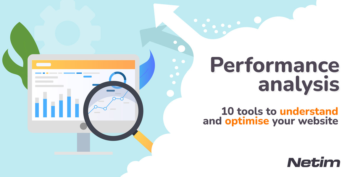 Performance analysis, 10 tools to understand and optimise your website.