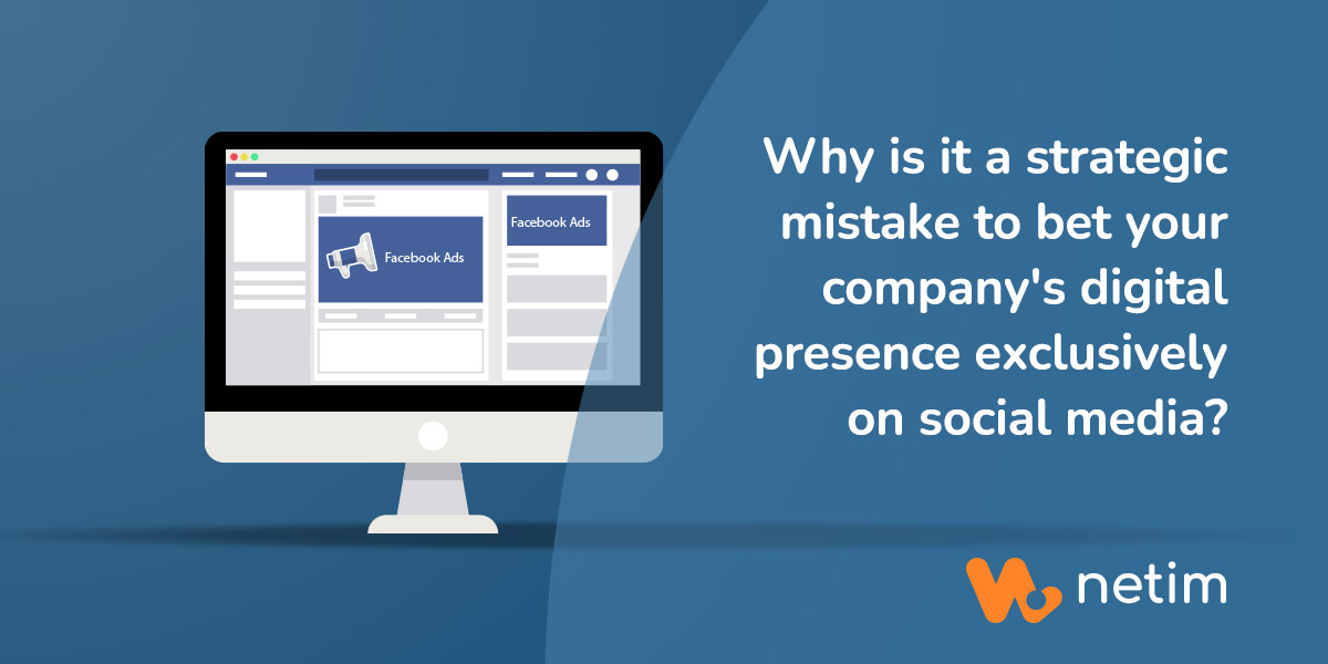 Why is betting your company's online presence only on social media a strategic mistake?